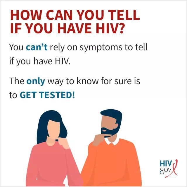 确定您是否感染艾滋病毒的唯一方法是接受检测。 您不能依靠症状来判断是否感染艾滋病毒。